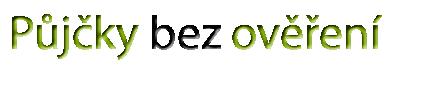 Půjčky bez registru | Půjčky online